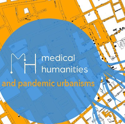 Medical Humanities and Pandemic Urbanisms